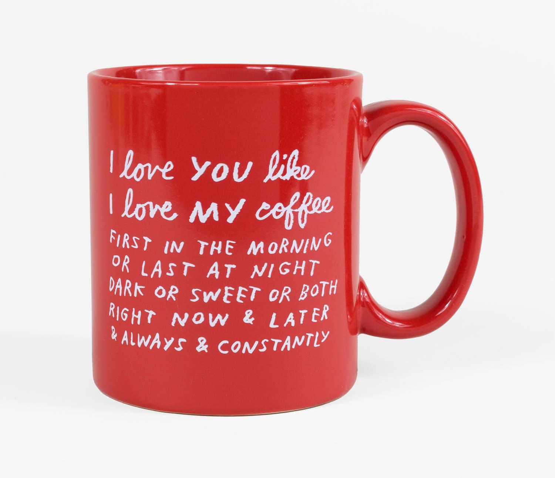 The Mug Coffee >> I Love You Like I Love My Coffee