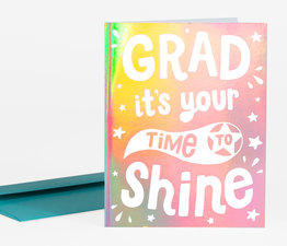 Grad it's Your Time to Shine