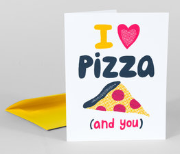 I Love Pizza (And You)