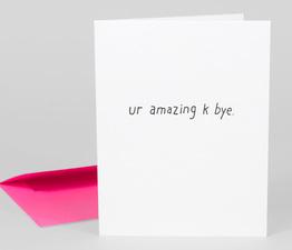 Ur Amazing K Bye.