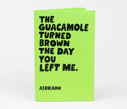 The Guacamole Turned Brown The Day You Left Me