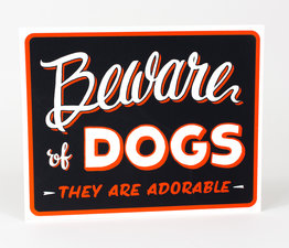 Beware of Dogs (They are Adorable)