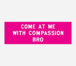 Compassion Bro