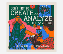 Don't Try to Create and Analyze at the Same Time