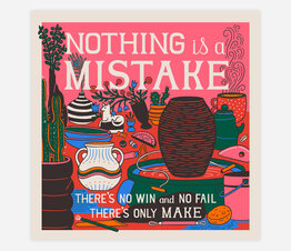 Nothing is a Mistake