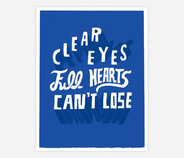 Clear Eyes Full Hearts Can't Lose
