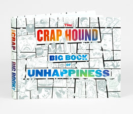 Crap Hound: The Big Book of Unhappiness