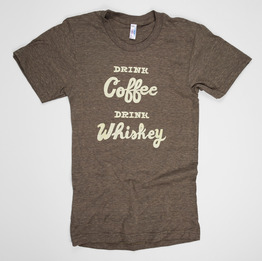 Drink Coffee, Drink Whiskey