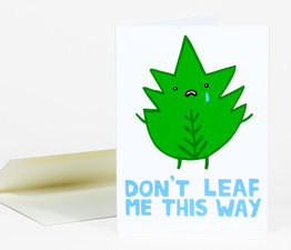 Don't Leaf Me This Way