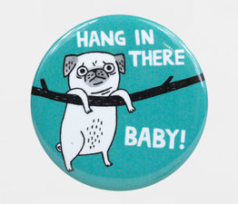 Hang in There Baby! (Pug)
