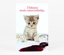 I Blame Toxic Masculinity