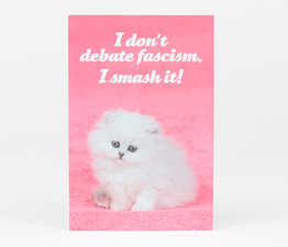 I Don't Debate Fascism. I Smash It!