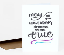 May All Your Unwedding Dreams Come True