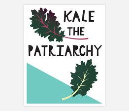 Kale The Patriarchy