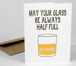 May Your Glass Be Always Half Full (Of Booze)