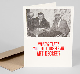 You got yourself an art degree?