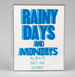 Rainy Days and Mondays Always Get Me Down